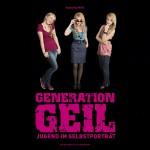 Katharina Weiß: »Generation Geil« <br>Jugend im Selbstporträt